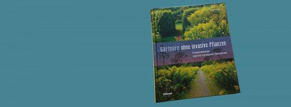 """Rezension: """"Gärtnern ohne invasive Pflanzen"""" von Norbert Griebl"""